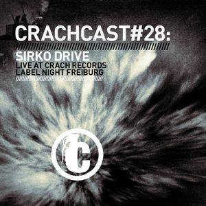 CRACHCAST #28: SIRKO DRIVE -  Live at CRACH RECORDS Label Night Freiburg