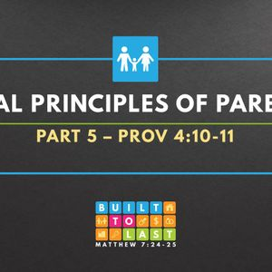 Biblical Principles Of Parenting (Part 5) (Audio)