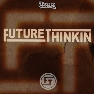 Scribbler: FUTURE THINKIN