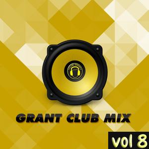 Grant Club Mix vol 8
