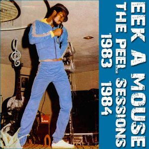 Eek-A-Mouse - The Peel Sessions - 1983/1984