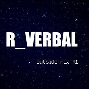 RVerbal - Outside Mix #1