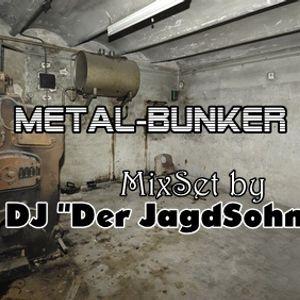 "Metal-Bunker - MixSet by DJ ""Der JagdSohn"""