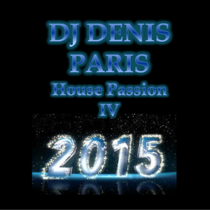 House Passion IV DJDenis Paris 2015