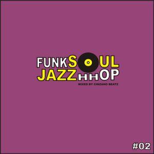Funk Soul Jazz Hhop l Podcast # 02