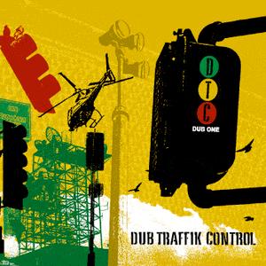Dub Traffik Control - Dub One: A Rekkad Dem Play