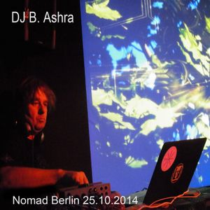 DJ B. Ashra - Nomad Berlin 25.10.2014 - Electronic Ambient Music
