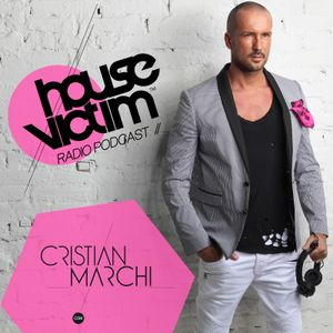 CRISTIAN MARCHI presents HOUSE VICTIM 004  [Podcast - Radio Show] April 2013 Mix