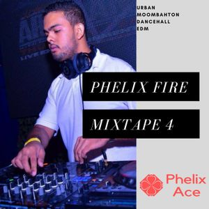 PHELIX FIRE MIXTAPE 4