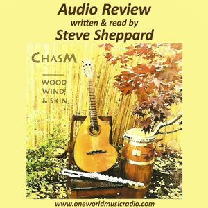 Audio Review for Chasm and Wood, Wind & Skin