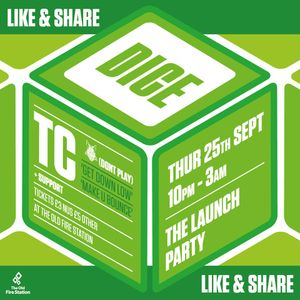 DICE Events: Launch Party with TC @ The Old Fire Station (25 Sep 2014)