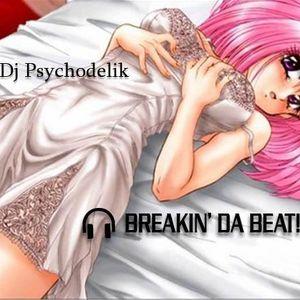 Psychodelik - Breakin Da Beat!