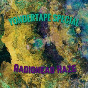 YONDERTAPE SPECIAL : : RADIOHEAD HAZE