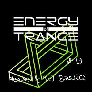 Energy of Trance - hosted by DJ BastiQ - EoTrance #19