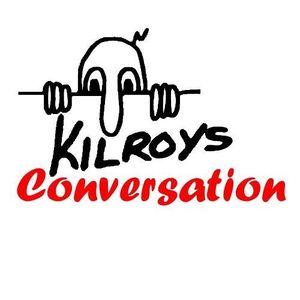 Kilroys Conversation 02-11-2016