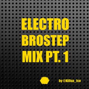 Electro-Brostep Mix Pt. 1
