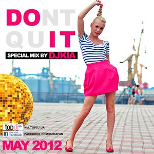 Dont Quit , Do it Project (May 2012)