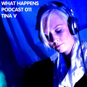 Tina V (NO) - What Happens Podcast 011