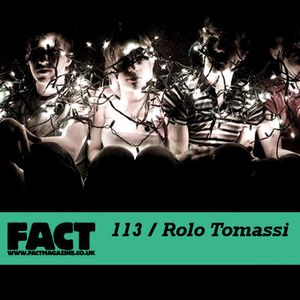 FACT Mix 113: Rolo Tomassi