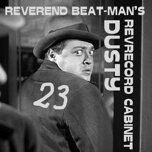 REVEREND BEAT-MAN'S DUSTY RECORD CABINET VOL 23