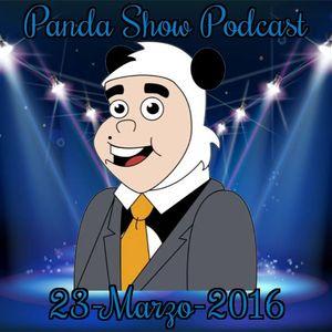 Panda Show - Marzo 23, 2016 - Podcast.