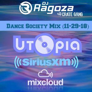DJ Ragoza - Dance Society Mix (SiriusXM's Utopia) (11-29-18)