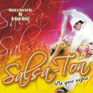 """DJ A-GEE ORTIZ PRESENTS: SALSA-TON """"PA QUE SEPA"""""""