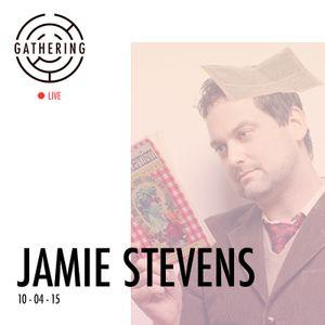 The Gathering pres. Jamie Stevens - 10/04/15