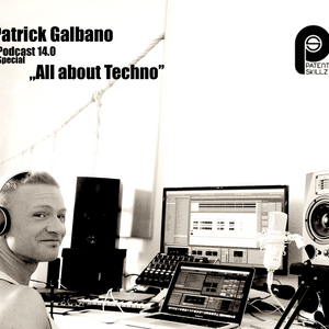 Patrick Galbano - Podcast 14.0 ,,All about Techno,,