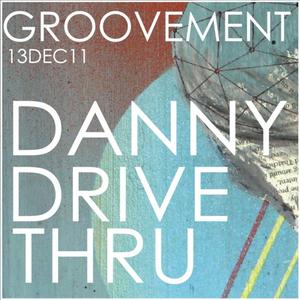 DANNY DRIVE THRI // 13DEC11
