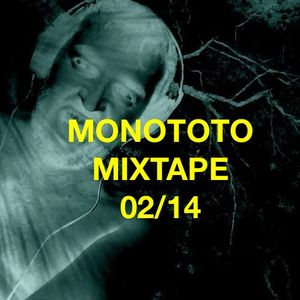 MONOTOTO MIXTAPE 02/14