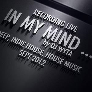 IN MY MIND ... by DJ WYTA SEPT 2012