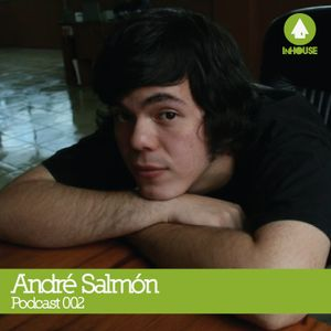 Inhouse Podcast 002 - Andre Salmon