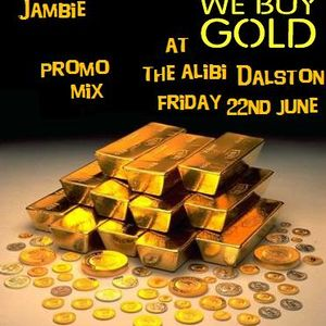 PROMO MIX (FOOTWORK) 4 WE BUY GOLD @ THE ALIBI, DALSTON FRIDAY 22ND JUNE 2012