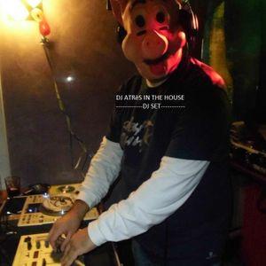 DJ SET - DJ ATRèS IN THE HOUSE