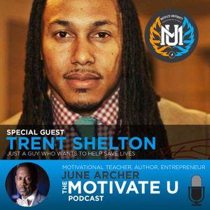 Motivate U! with June Archer Feat. Trent Shelton