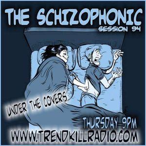 The Schizophonic on Trendkill Radio Session 94