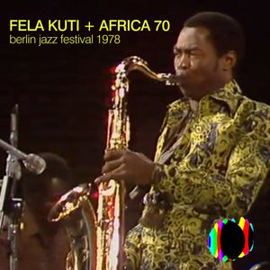 Revelate: Fela Kuti (Live at Berlin Jazz Festival, 1978) by