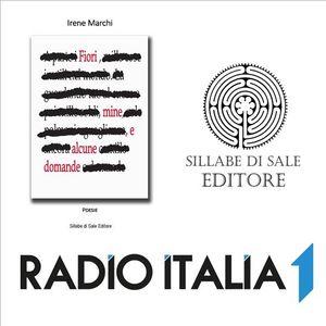 """RADIO ITALIA 1 DIMENSIONE AUTORE PRESENTA IRENE MARCHI """"FIORI, MINE E ALCUNE DOMANDE"""""""