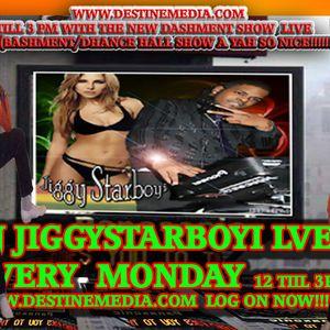 DJ JIGGY STARBOYI MONDAY SHOW PRT1 OF 2 LIVE ON DESTINEMEDIA.COM