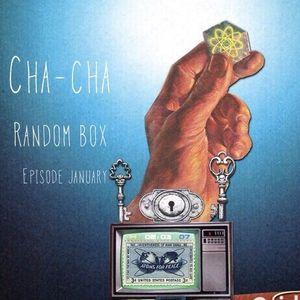 cha-cha - random box january 2016
