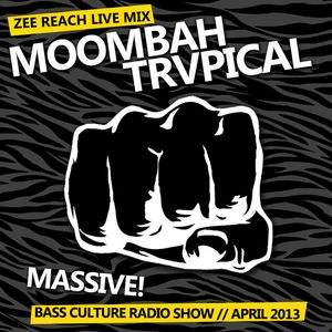 Zee Reach - Xclusive Moombah Trvpical // Bass Culture Radio Show April 2013