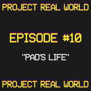 "Episode 10: ""Pad's Life"""