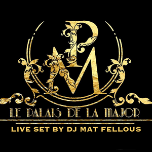 Mat Fellous-Mix Live  @ Palais de la Major