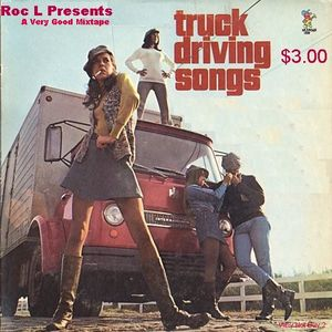 TRUCK DRIVING SONGS MIXTAPE: Guardian Note, Moderate Rude Words.