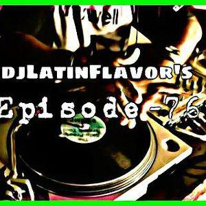 DJLatinFlavor's Episode-76