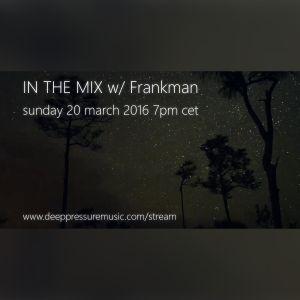 In the Mix w/ Frankman 2016/03/20