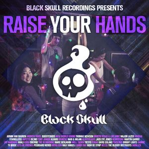 Black Skull Recordings Presents #004 Raise Your Hands