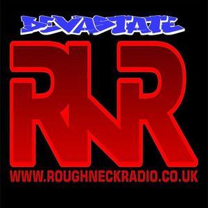DEVASTATE Live ROUGHNECK RADIO 25th March 2014 PART 1