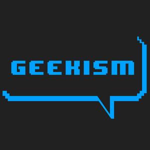 Episode 70: From Geekism to Weakism